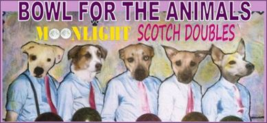 Bowl For the Animals - Moonlight Scotch Doubles