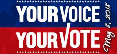 May 8, 2018 Election - Your Voice, Your Vote